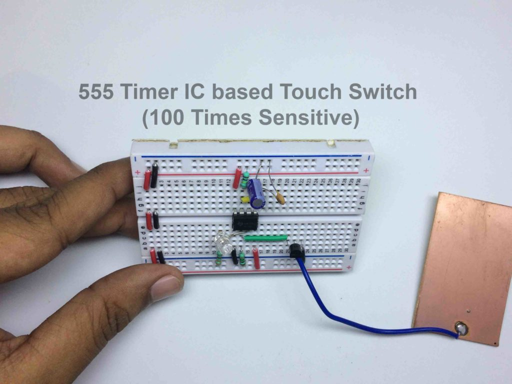 555 Timer Ic Touch Switch 100 Times Sensitive Breadboard Tutorial Going To Make The Circuit Sure Your Is Working For That Go Iotmonk