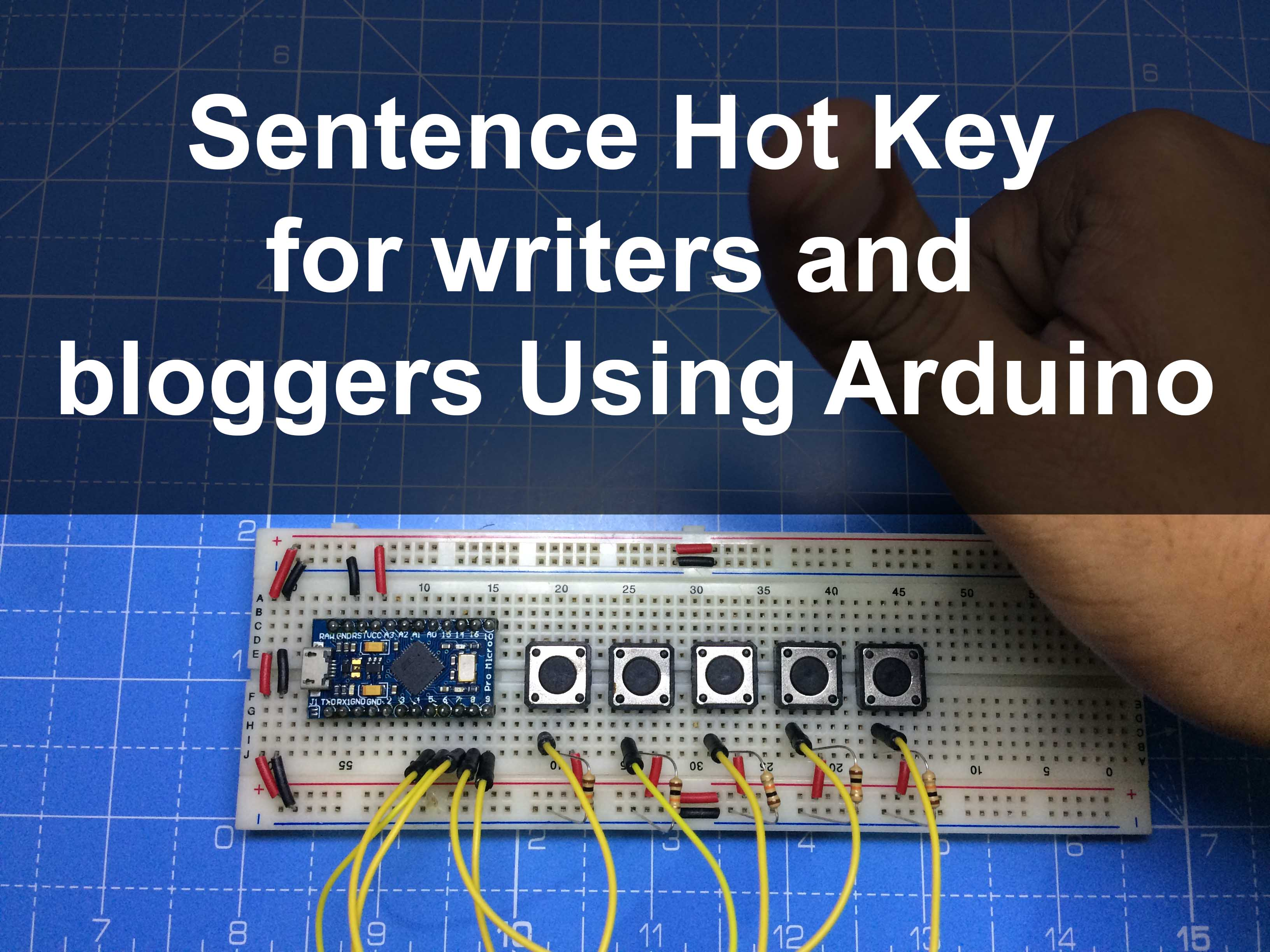 Sentence Hot Key for Writers and Bloggers Using Arduino