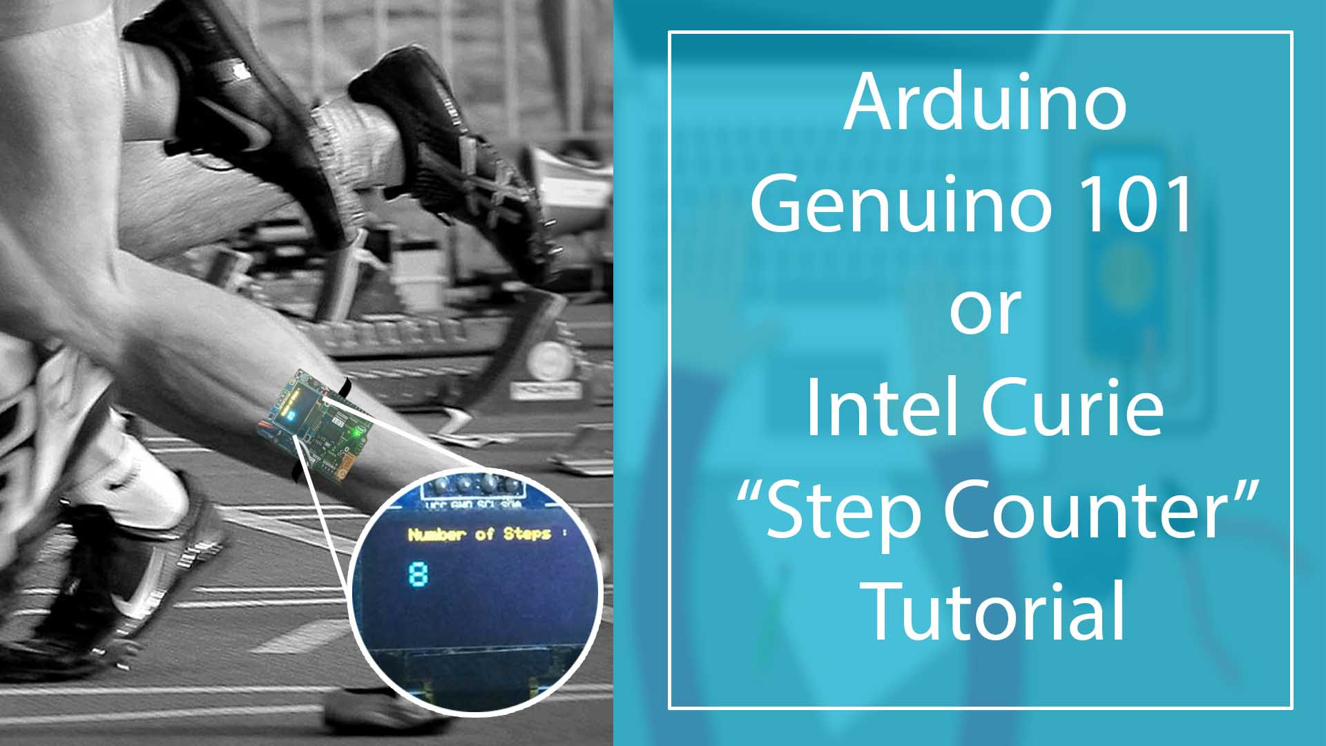 Step Counter using Arduino Genuino 101 / Intel Curie
