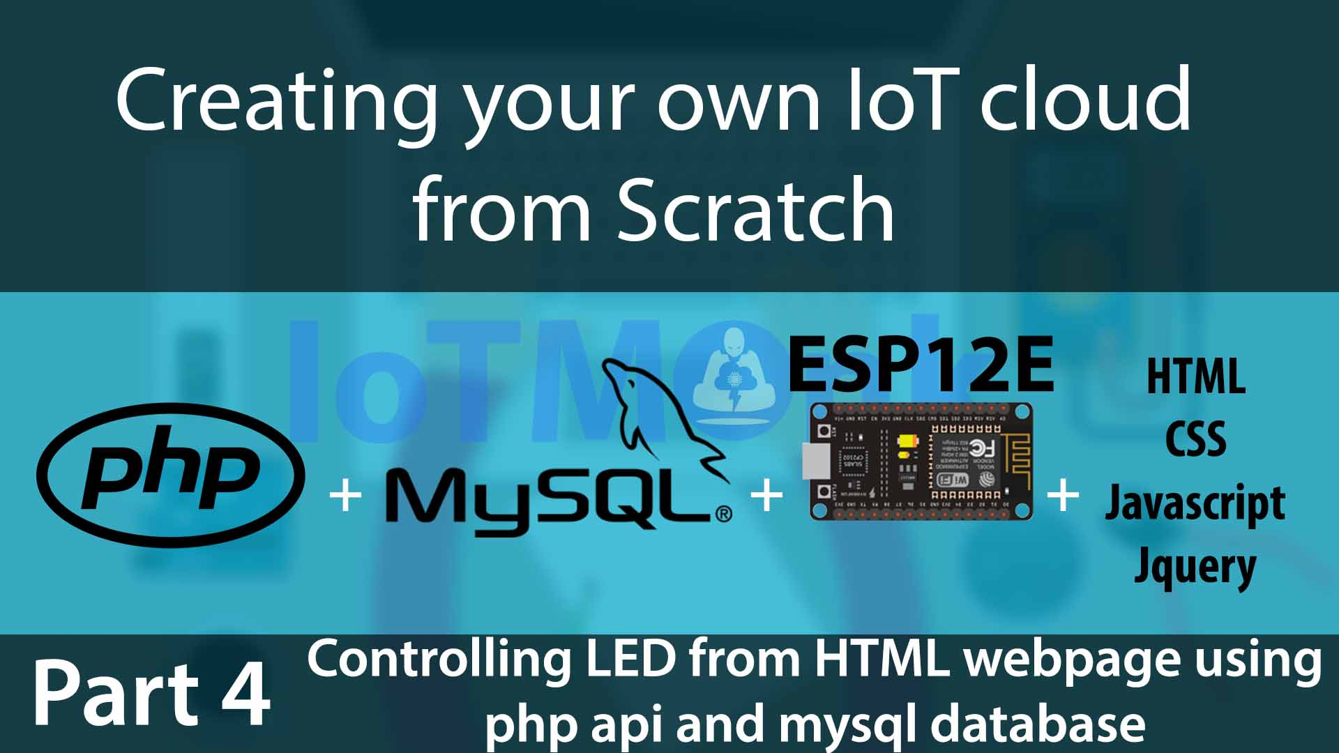 Creating your own IoT Cloud from scratch using php, Mysql, ESP12E