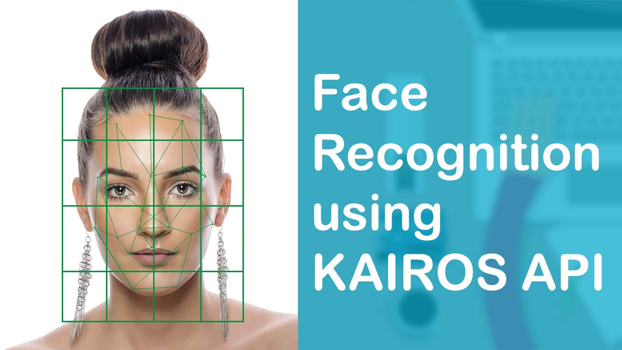 Face Recognition Using Kairos API – Tutorial