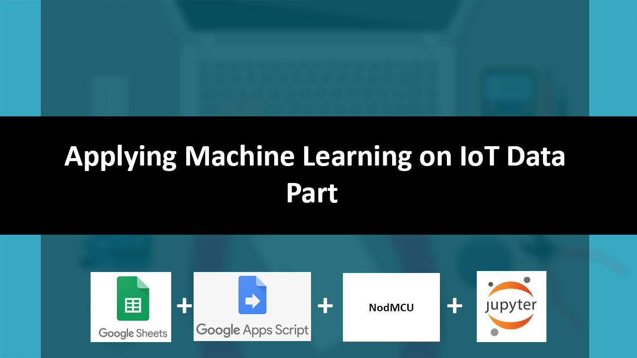 Applying Machine Learning on IoT data